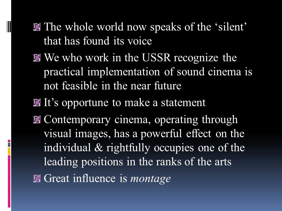 The whole world now speaks of the silent that has found its voice We who work in the USSR recognize the practical implementation of sound cinema is no