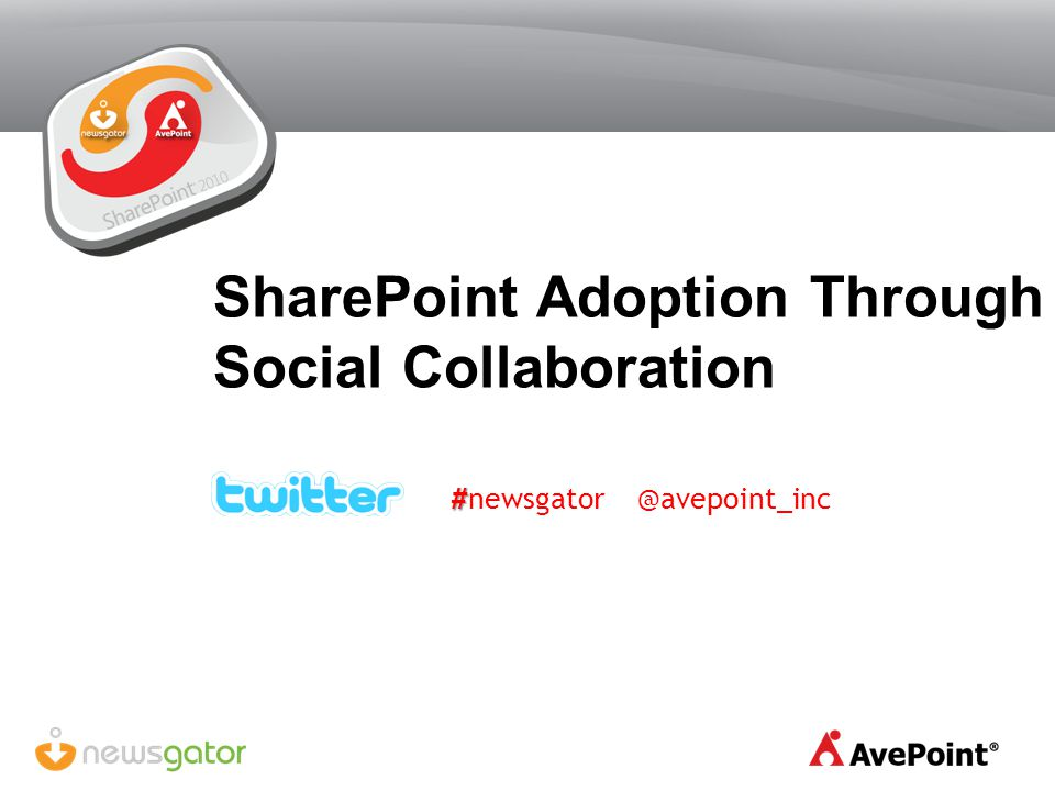 SharePoint Adoption Through Social Collaboration # #newsgator @avepoint_inc