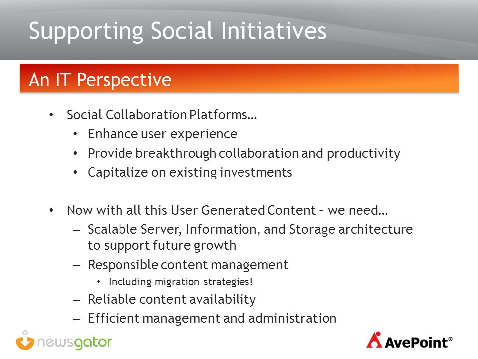 Supporting Social Initiatives An IT Perspective Social Collaboration Platforms… Enhance user experience Provide breakthrough collaboration and product