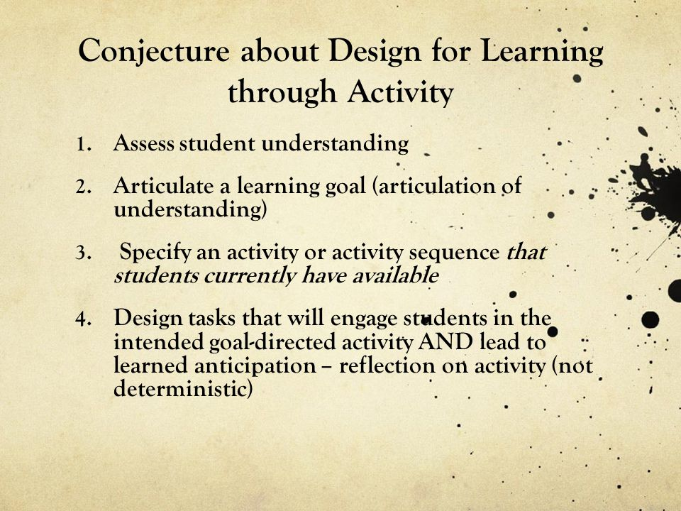Conjecture about Design for Learning through Activity 1.