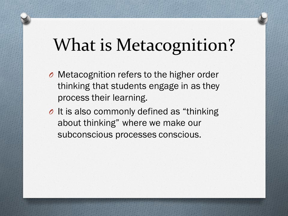 What is Metacognition.