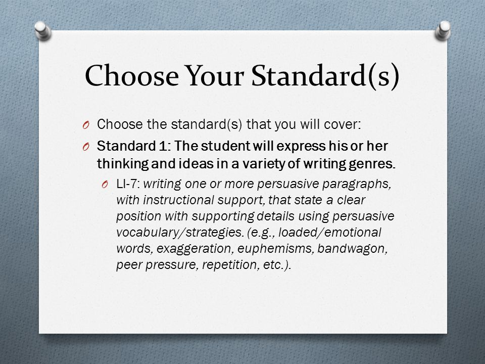 Choose Your Standard(s) O Choose the standard(s) that you will cover: O Standard 1: The student will express his or her thinking and ideas in a variety of writing genres.