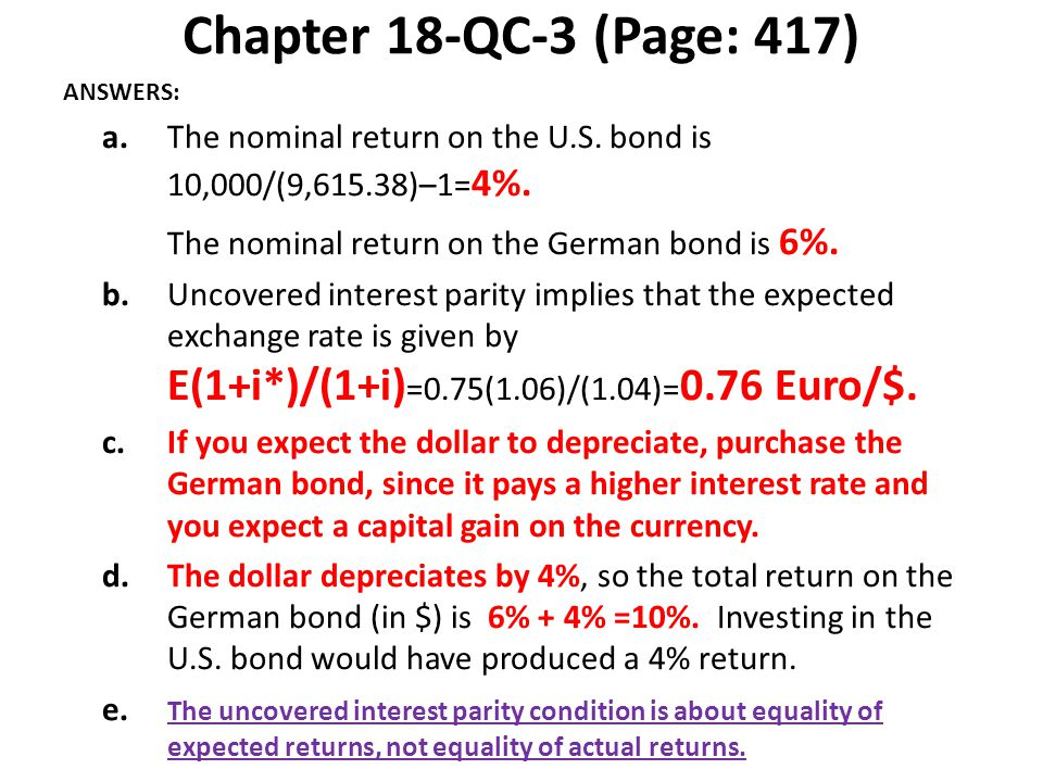 Chapter 18-QC-3 (Page: 417) ANSWERS: a. The nominal return on the U.S. bond is 10,000/(9,615.38)–1= 4%. The nominal return on the German bond is 6%. b