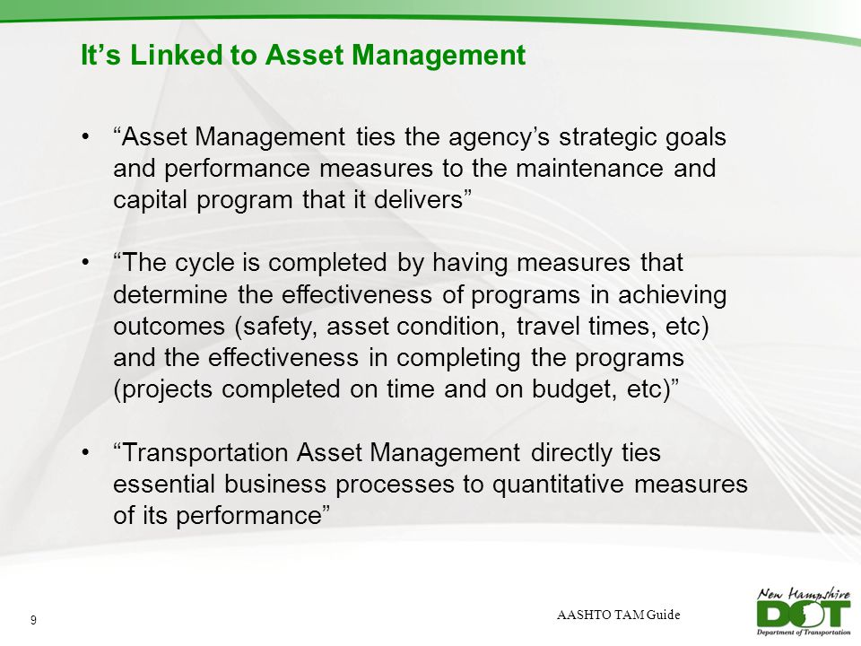 Asset Management ties the agencys strategic goals and performance measures to the maintenance and capital program that it delivers The cycle is comple