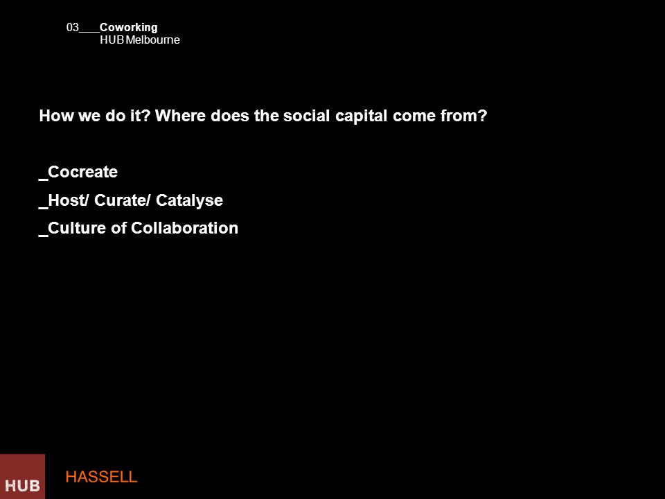 How we do it. Where does the social capital come from.