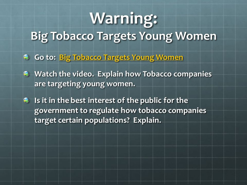 Warning: Big Tobacco Targets Young Women Go to: Big Tobacco Targets Young Women Big Tobacco Targets Young WomenBig Tobacco Targets Young Women Watch t