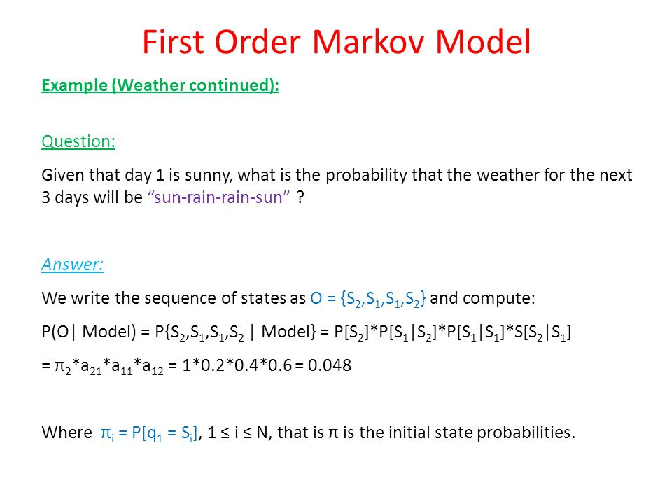Probability that the model produces the observation sequence O = O 1 O 2 …O T : Naïve Solution: We denote by Q a fixed state sequence, Q = q 1 q 2 …q T.