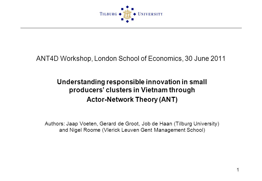 ANT4D Workshop, London School of Economics, 30 June 2011 Understanding responsible innovation in small producers clusters in Vietnam through Actor-Net