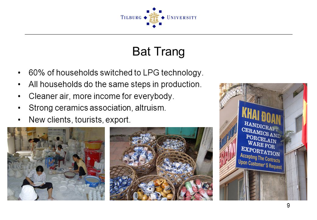Bat Trang 60% of households switched to LPG technology. All households do the same steps in production. Cleaner air, more income for everybody. Strong