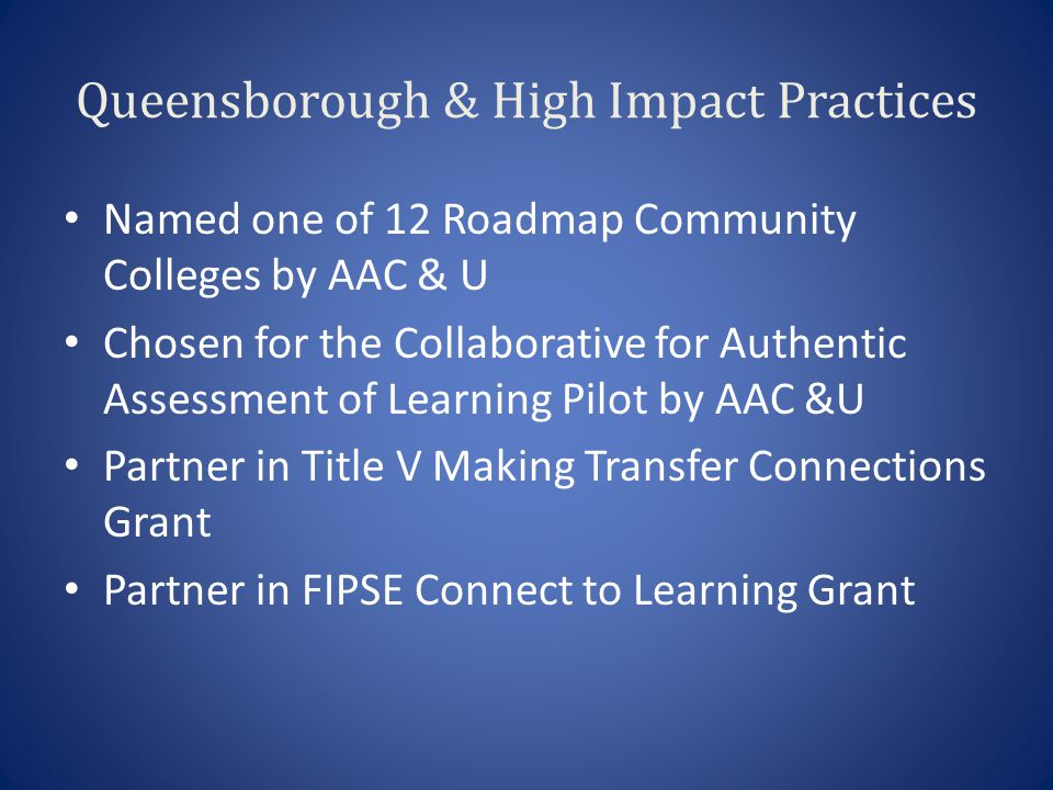 Queensborough & High Impact Practices Named one of 12 Roadmap Community Colleges by AAC & U Chosen for the Collaborative for Authentic Assessment of L