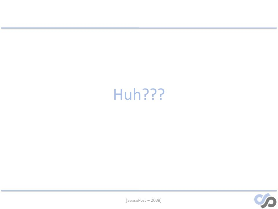 [SensePost – 2008] Huh???