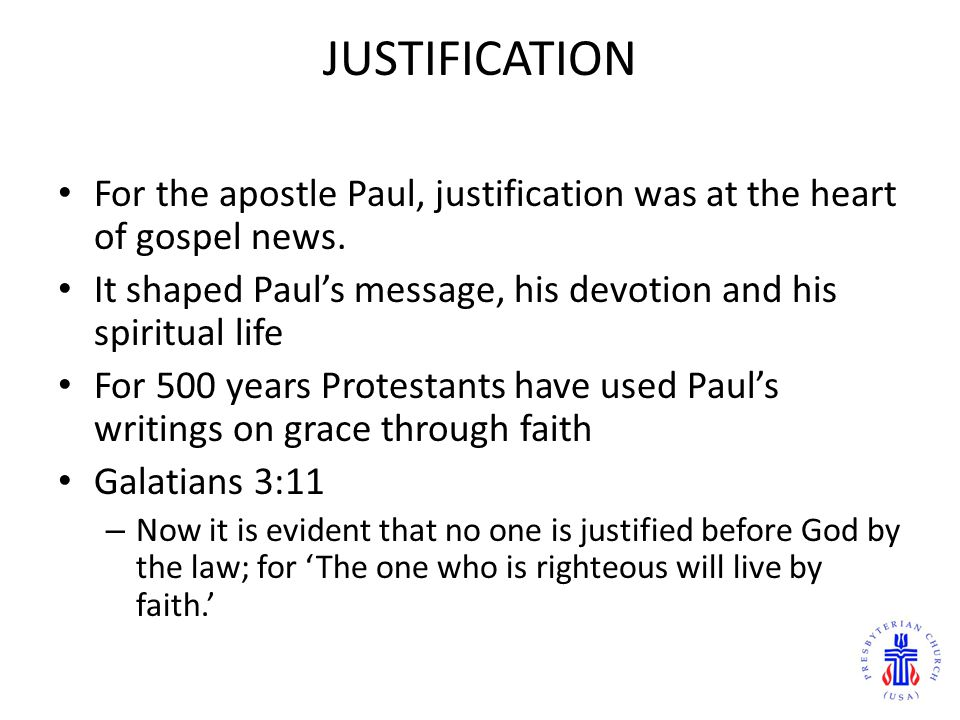 JUSTIFICATION For the apostle Paul, justification was at the heart of gospel news.