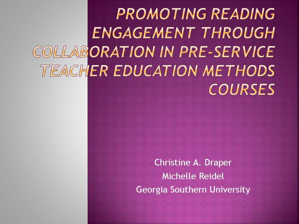 Christine A. Draper Michelle Reidel Georgia Southern University