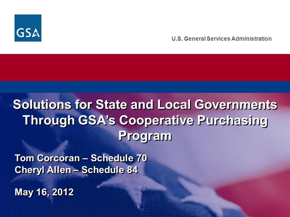 Federal Acquisition Service Website NameWebsite Address GSA http://www.gsa.gov GSA State and Local Programs http://www.gsa.gov/stateandlocal Cooperative Purchasing (70 & 84) http://www.gsa.gov/cooperativepurchasing Disaster Recovery Purchasing Program http://www.gsa.gov/disasterrecovery 1122 Program http://www.gsa.gov/1122program GSA Advantage.
