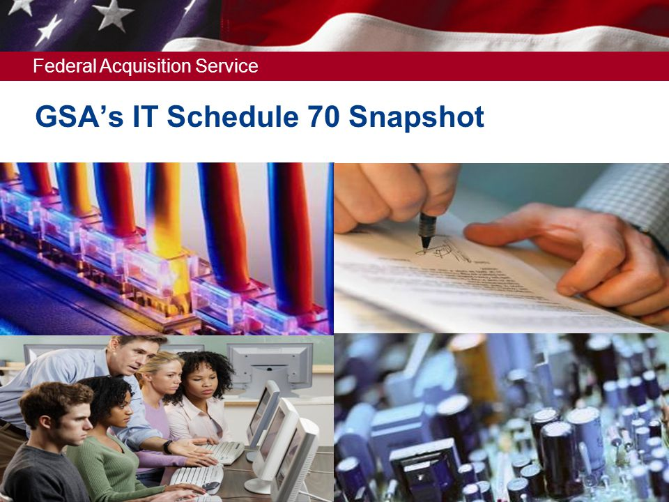 Federal Acquisition Service GSAs IT Schedule 70 Snapshot