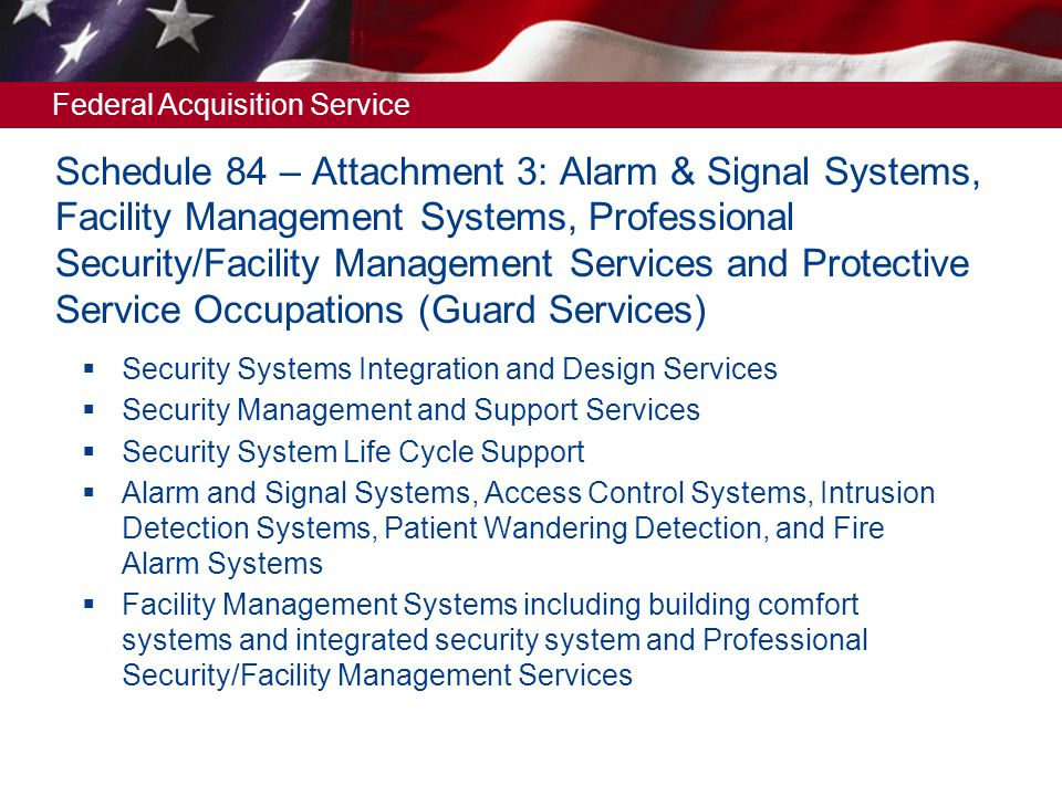 Federal Acquisition Service Schedule 84 – Attachment 3: Alarm & Signal Systems, Facility Management Systems, Professional Security/Facility Management