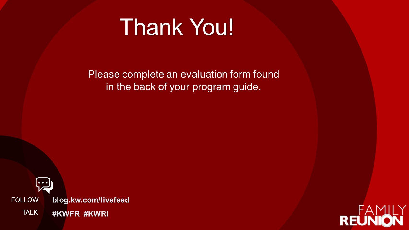 blog.kw.com/livefeed #KWFR #KWRI FOLLOW TALK Thank You.