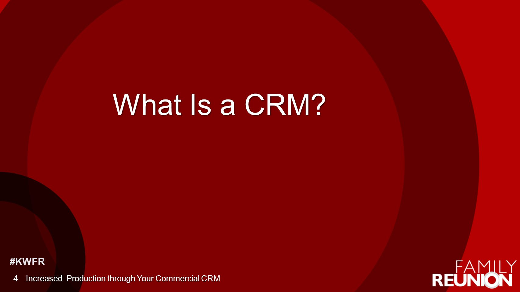 #KWFR What Is a CRM Increased Production through Your Commercial CRM4