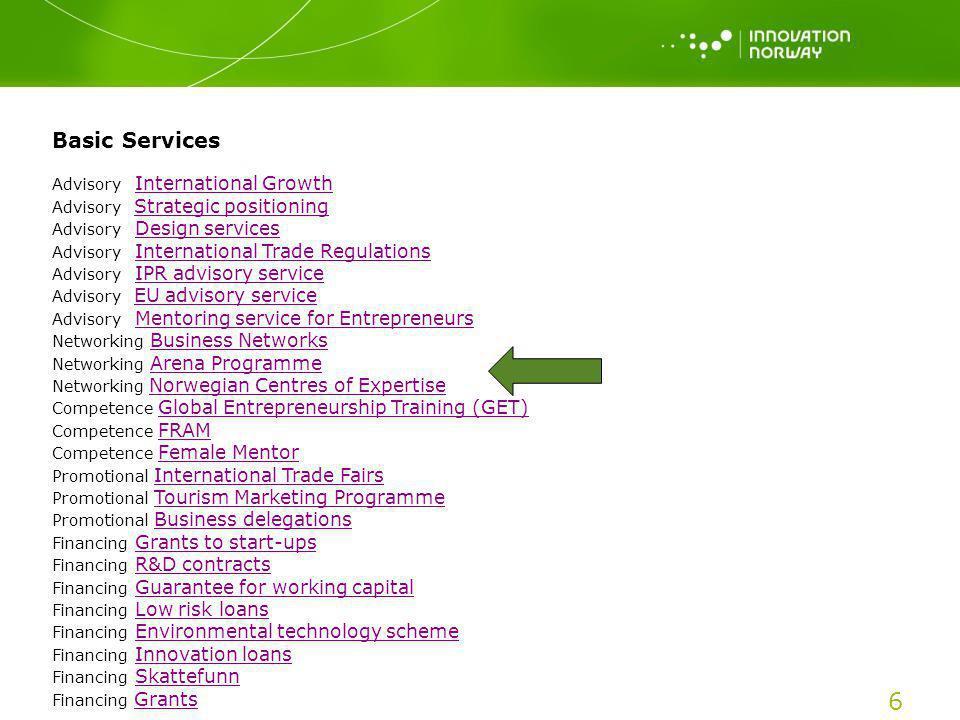 6 Basic Services Advisory International GrowthInternational Growth Advisory Strategic positioningStrategic positioning Advisory Design servicesDesign