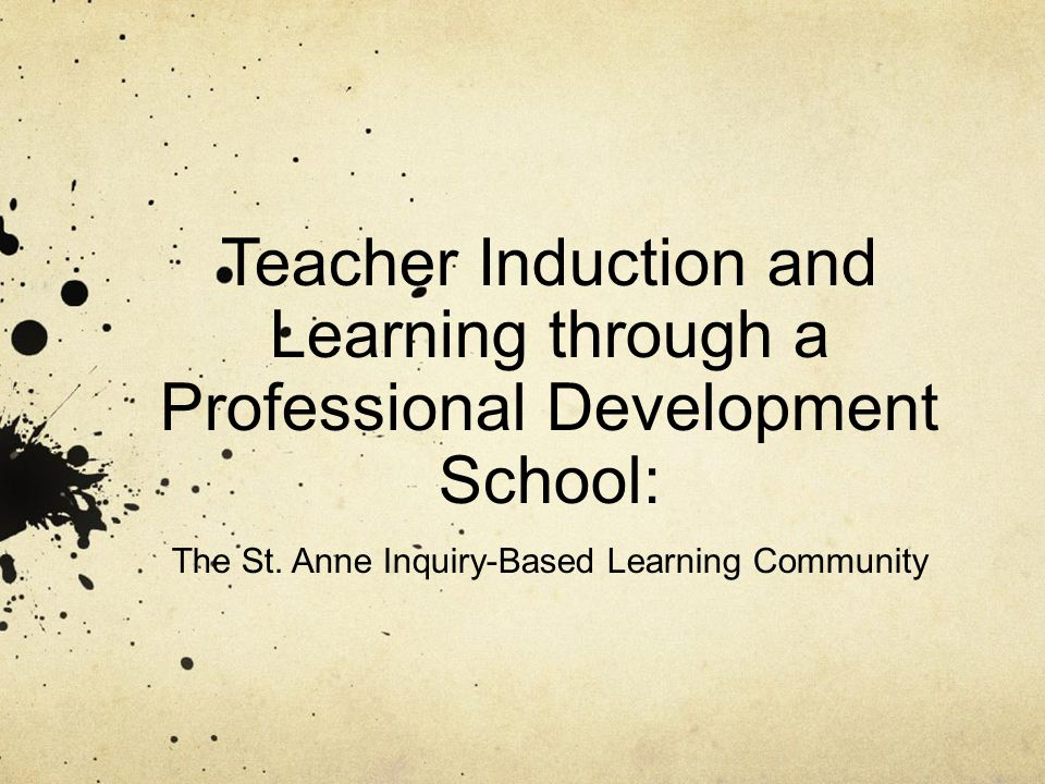 Teacher Induction and Learning through a Professional Development School: The St.
