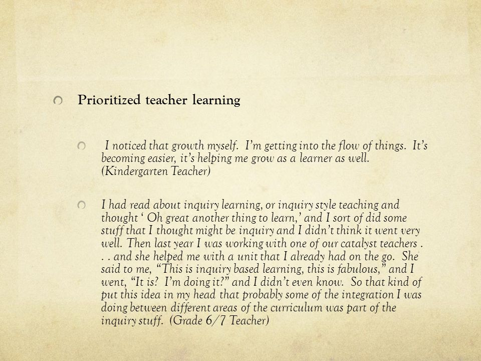 Prioritized teacher learning I noticed that growth myself.