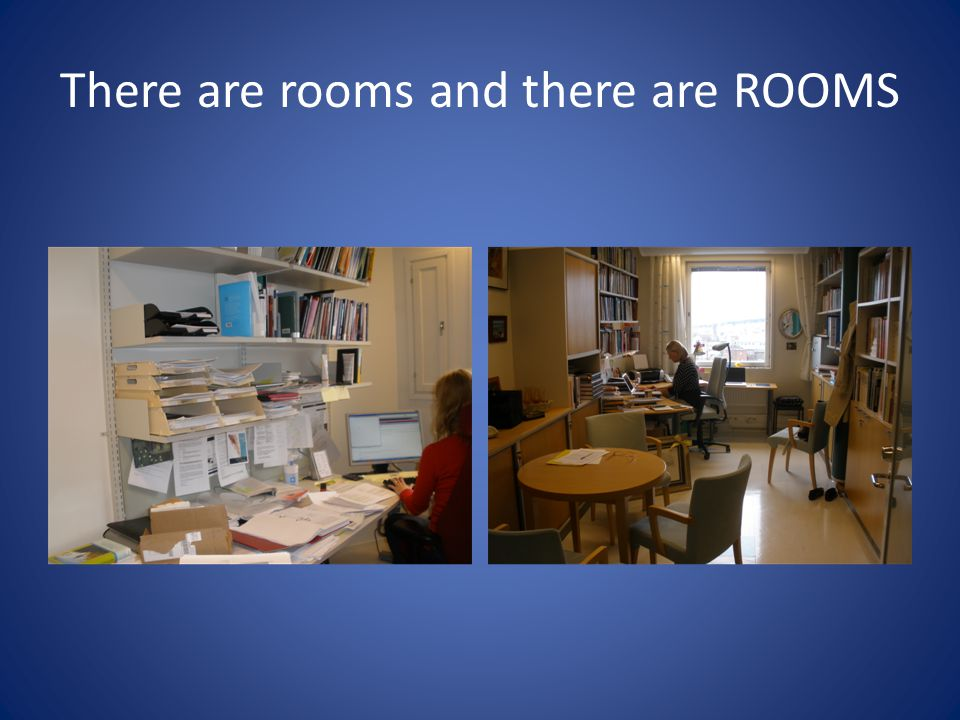 There are rooms and there are ROOMS