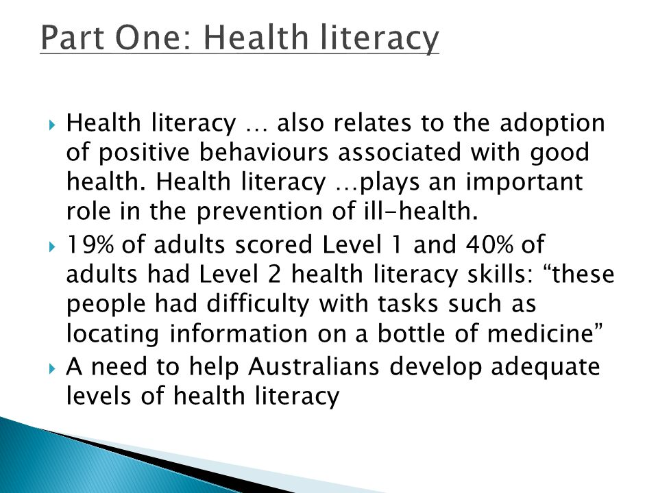 Health literacy … also relates to the adoption of positive behaviours associated with good health.