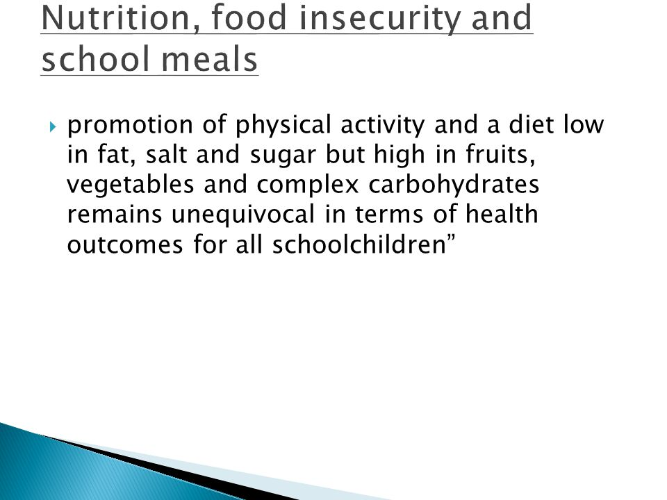 promotion of physical activity and a diet low in fat, salt and sugar but high in fruits, vegetables and complex carbohydrates remains unequivocal in t
