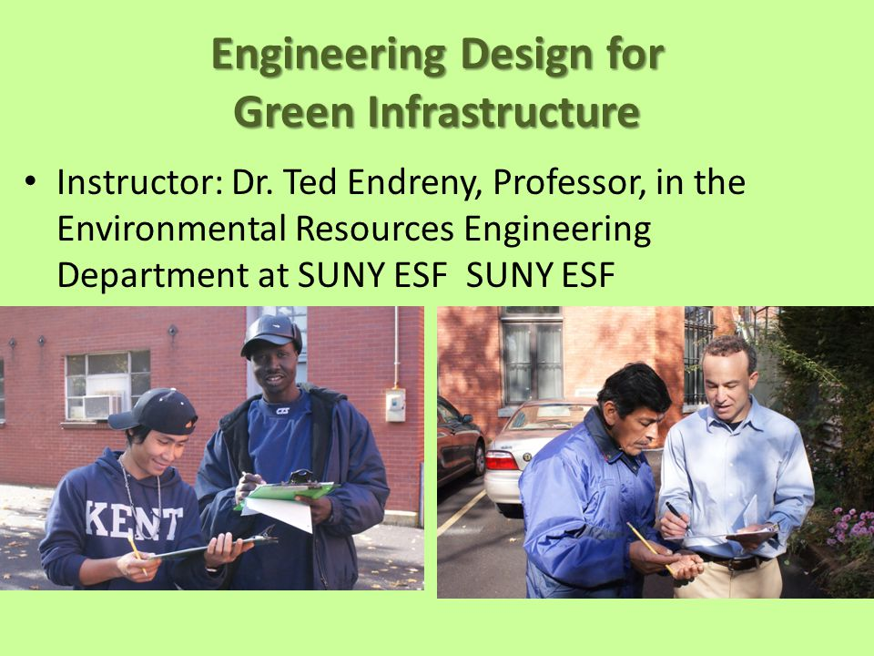 Engineering Design for Green Infrastructure Instructor: Dr.