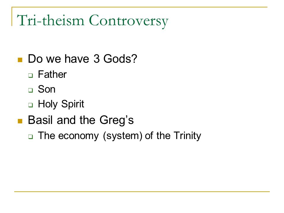 Tri-theism Controversy Do we have 3 Gods.