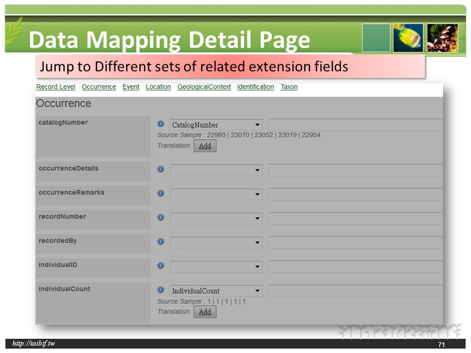 http://taibif.tw Data Mapping Detail Page Jump to Different sets of related extension fields 71