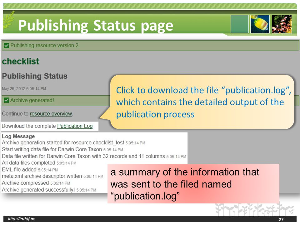 http://taibif.tw Publishing Status page a summary of the information that was sent to the filed named publication.log Click to download the file publi