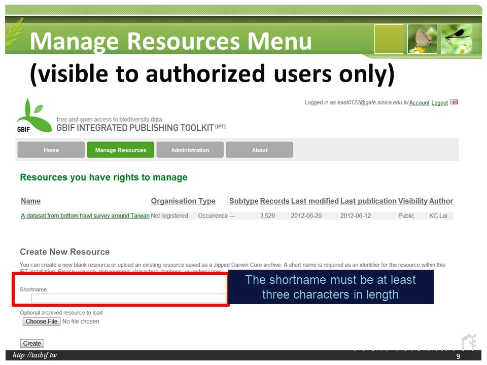 http://taibif.tw Manage Resources Menu (visible to authorized users only) The shortname must be at least three characters in length 9