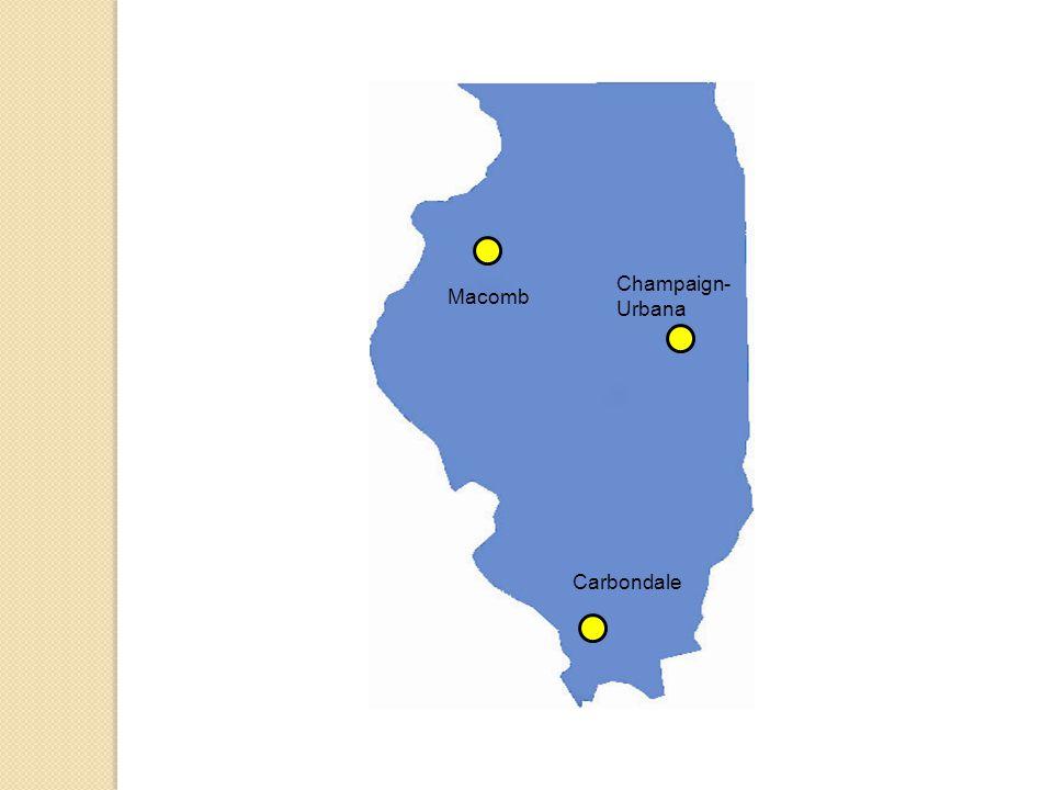 Champaign- Urbana Macomb Carbondale