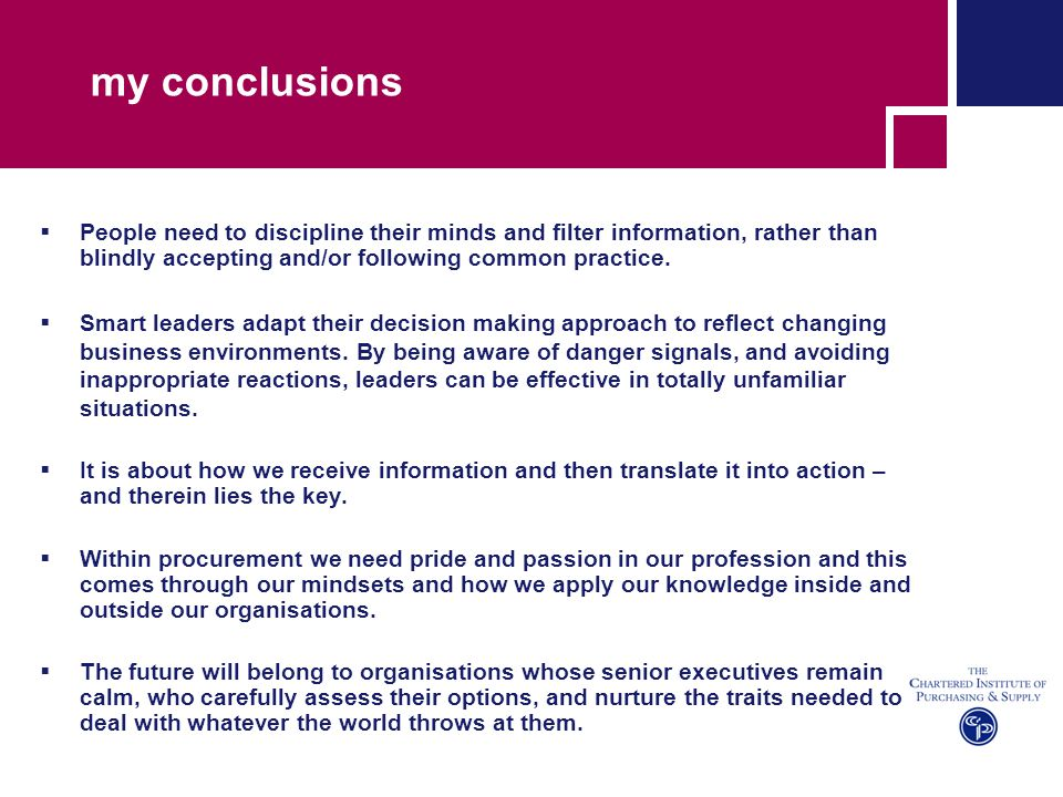 my conclusions People need to discipline their minds and filter information, rather than blindly accepting and/or following common practice. Smart lea