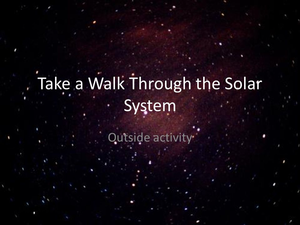 Take a Walk Through the Solar System Outside activity