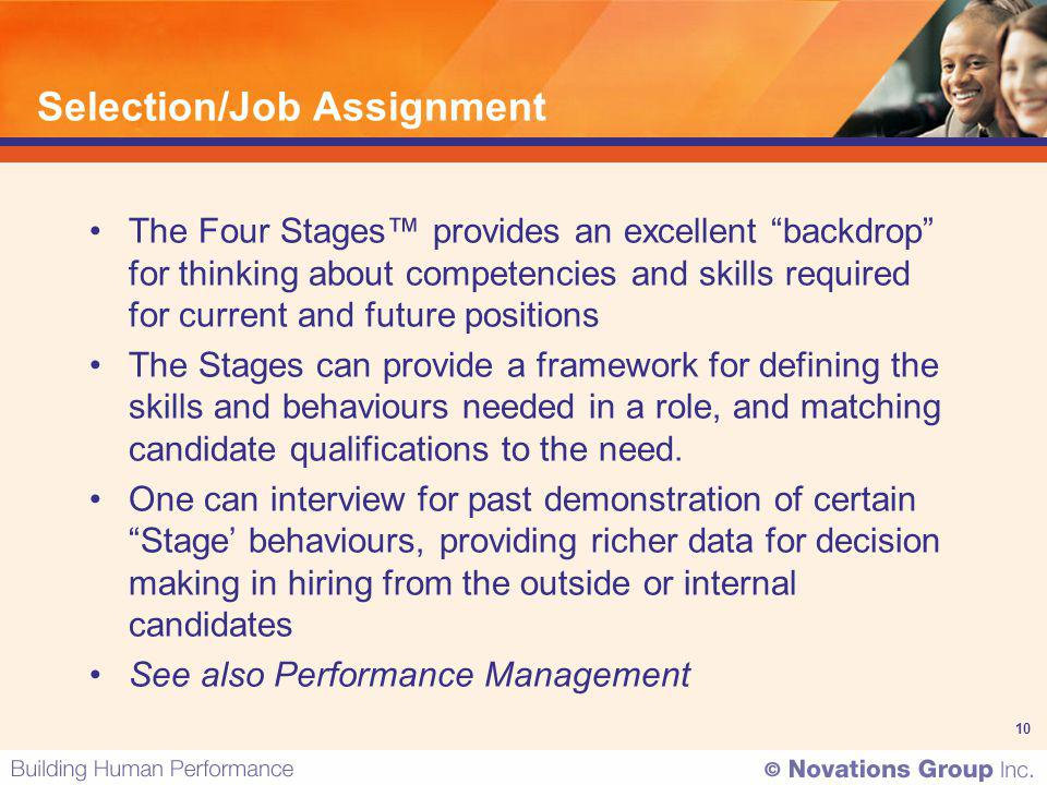 10 Selection/Job Assignment The Four Stages provides an excellent backdrop for thinking about competencies and skills required for current and future