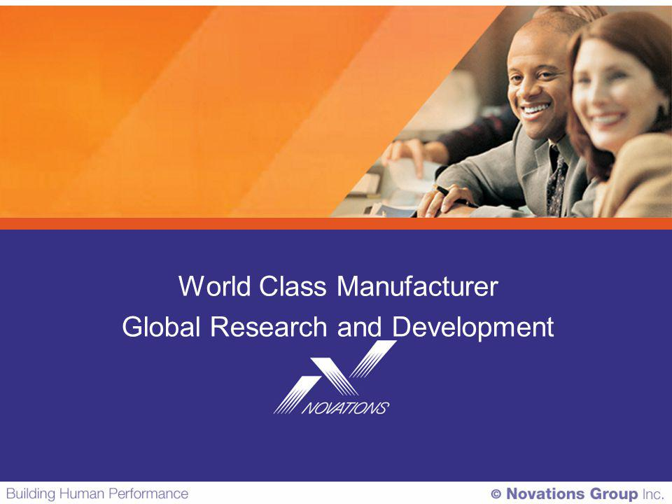 World Class Manufacturer Global Research and Development