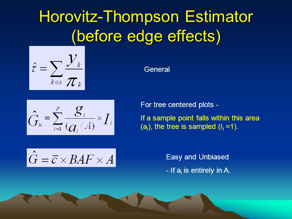Horovitz-Thompson Estimator (before edge effects) General For tree centered plots - If a sample point falls within this area (a i ), the tree is sampl