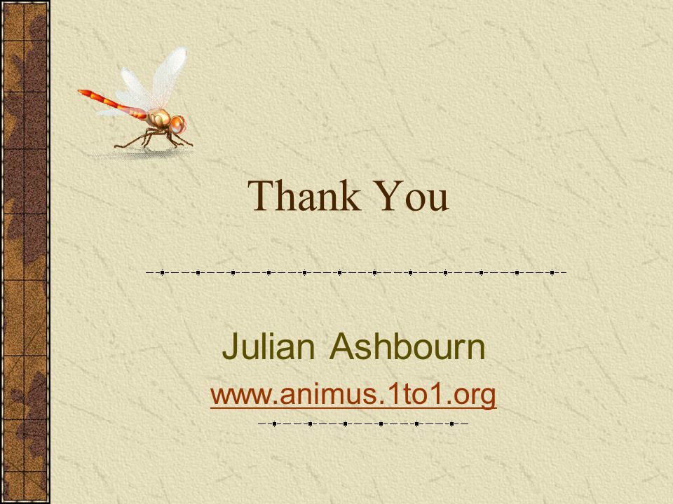 Thank You Julian Ashbourn www.animus.1to1.org