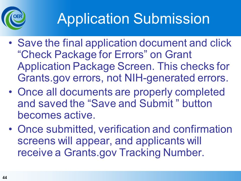 44 Application Submission Save the final application document and click Check Package for Errors on Grant Application Package Screen.