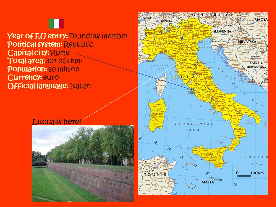Year of EU entry: Founding member Political system: Republic Capital city: Rome Total area: 301 263 km² Population: 60 million Currency: euro Official language: Italian Lucca is here!