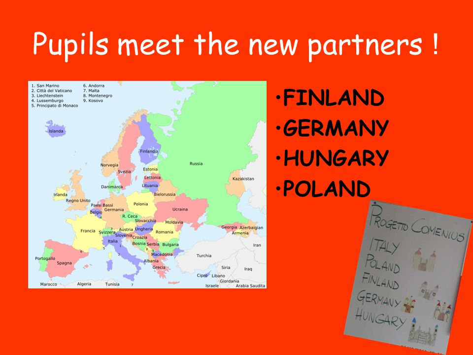 Pupils meet the new partners ! FINLAND GERMANY HUNGARY POLAND