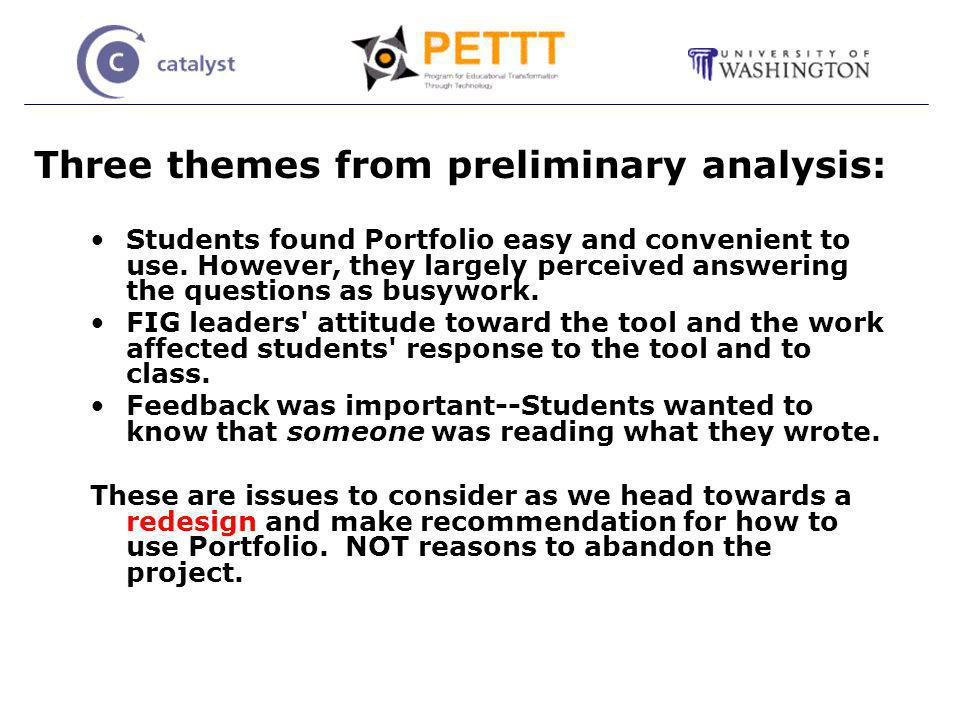 Three themes from preliminary analysis: Students found Portfolio easy and convenient to use.