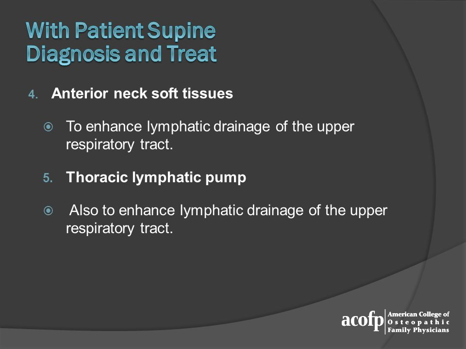 4. Anterior neck soft tissues To enhance lymphatic drainage of the upper respiratory tract.