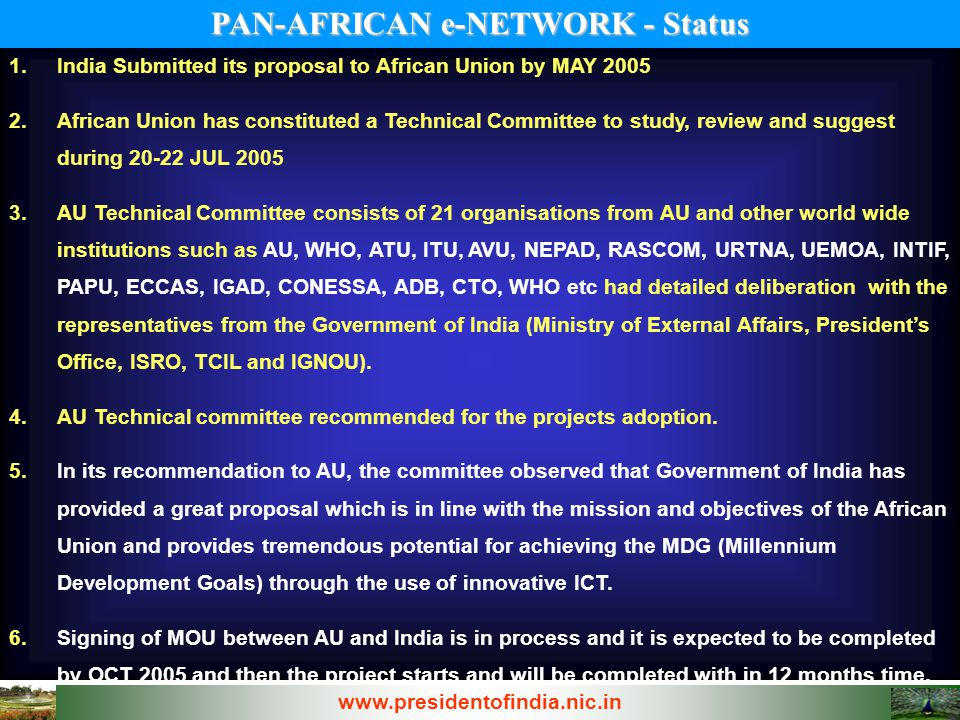 1.India Submitted its proposal to African Union by MAY 2005 2.African Union has constituted a Technical Committee to study, review and suggest during