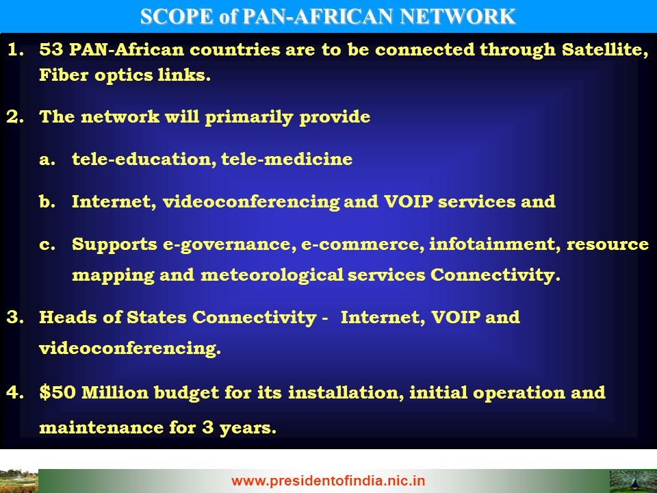 1.53 PAN-African countries are to be connected through Satellite, Fiber optics links. 2.The network will primarily provide a.tele-education, tele-medi