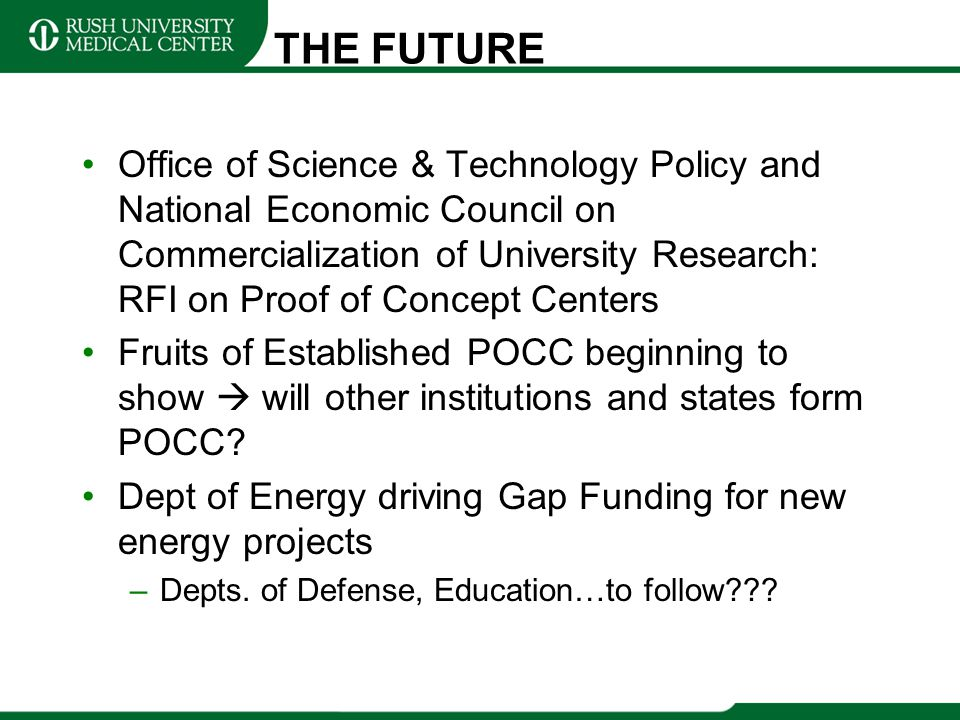 THE FUTURE Office of Science & Technology Policy and National Economic Council on Commercialization of University Research: RFI on Proof of Concept Ce