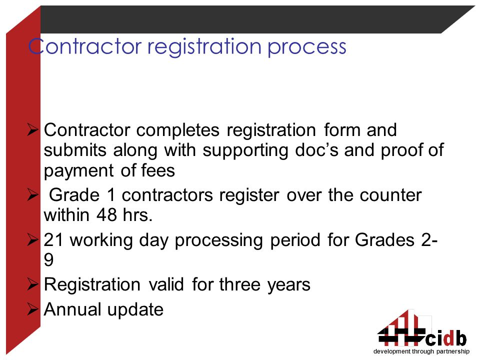 development through partnership Contractor registration process Contractor completes registration form and submits along with supporting docs and proo