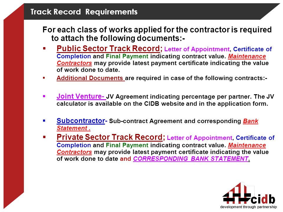 development through partnership Track Record Requirements For each class of works applied for the contractor is required to attach the following docum